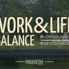 Work Life Balance บริหารสมดุลชีวิตอย่างไรให้ยั่งยืน